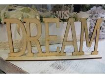 "Natúr fa - ""Dream"" felirat talppal 25cm"