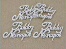 Boldog Névnapot felirat fehér 8,5cm 4db/csomag