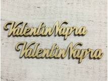 "Natúr fa - "" Valentin Napra"" felirat 15cm 2db/csomag"