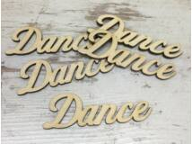 "Natúr fa - ""Dance"" felirat 8,5cm 5db/csomag"