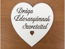 """Fa - """"Drága Édesanyámnak Szeretettel"""" szív fehér 10cm"""