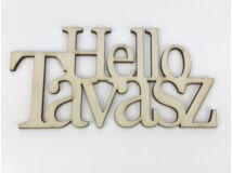 "Natúr fa - ""Hello Tavasz"" felirat koszorúra 7x14cm"