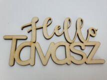 "Natúr fa - ""Hello Tavasz"" felirat 14x7,5cm"
