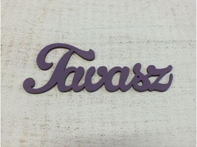 """Fa """"Tavasz"""" felirat lila 15cm"""