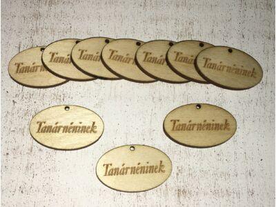 """Natúr fa """"Tanárnéninek"""" ovál táblák 10db/csomag"""