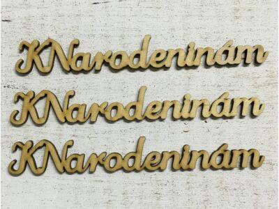 "Natúr fa ""K Narodeninam"" felirat 3db/csomag"