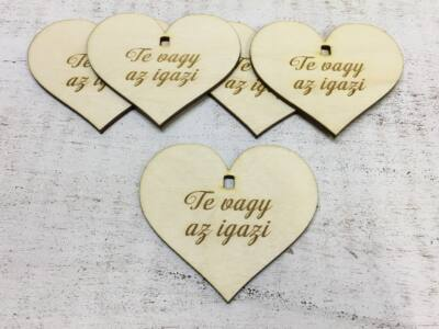 """Natúr fa szív """"Te vagy az igazi"""" 7cm 5db/cs (szív állványhoz)"""