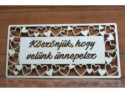 """Natúr fa -""""Köszönjük, hogy velünk ünnepelsz"""" tábla 49,5x24,5cm"""